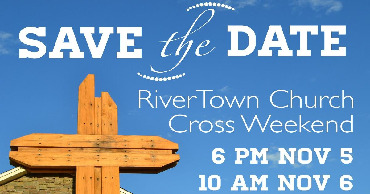 cropped-for-facebook-cross-weekend-rivertown-church-15th-anniversary-homecoming-november-5th-6th
