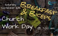 Breakfast & Biceps: Church Work Day- September 16th